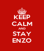 KEEP CALM AND STAY ENZO - Personalised Poster A4 size