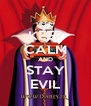 KEEP CALM AND STAY EVIL - Personalised Poster A4 size