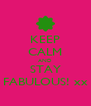 KEEP CALM AND STAY FABULOUS! xx - Personalised Poster A4 size