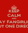 KEEP CALM AND STAY FANGIRLING ABOUT ONE DIRECTION - Personalised Poster A4 size