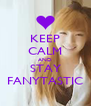 KEEP CALM AND STAY FANYTASTIC - Personalised Poster A4 size