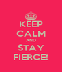 KEEP CALM AND STAY FIERCE! - Personalised Poster A4 size