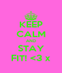 KEEP CALM AND STAY FIT! <3 x - Personalised Poster A4 size