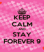 KEEP CALM AND STAY FOREVER 9 - Personalised Poster A4 size