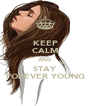 KEEP CALM AND STAY FOREVER YOUNG - Personalised Poster A4 size