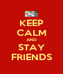 KEEP CALM AND STAY FRIENDS - Personalised Poster A4 size
