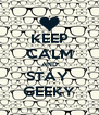 KEEP CALM AND STAY  GEEKY - Personalised Poster A4 size