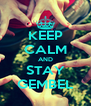 KEEP CALM AND STAY GEMBEL - Personalised Poster A4 size
