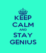 KEEP CALM AND STAY GENIUS - Personalised Poster A4 size