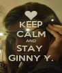 KEEP CALM AND STAY  GINNY Y. - Personalised Poster A4 size