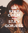 KEEP CALM AND STAY GORJESS - Personalised Poster A4 size