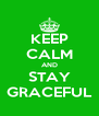 KEEP CALM AND STAY GRACEFUL - Personalised Poster A4 size