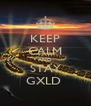 KEEP CALM AND STAY GXLD  - Personalised Poster A4 size