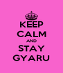 KEEP CALM AND STAY GYARU - Personalised Poster A4 size