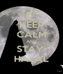 KEEP CALM AND STAY  HALAL - Personalised Poster A4 size