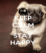 KEEP CALM AND STAY HAPPY - Personalised Poster A4 size