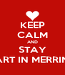 KEEP CALM AND STAY HART IN MERRINA - Personalised Poster A4 size