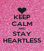 KEEP CALM AND STAY HEARTLESS - Personalised Poster A4 size