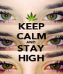 KEEP CALM AND STAY HIGH - Personalised Poster A4 size