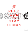 KEEP CALM AND STAY HUMAN - Personalised Poster A4 size