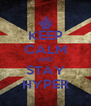 KEEP CALM AND STAY HYPER - Personalised Poster A4 size
