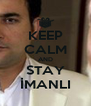 KEEP CALM AND STAY İMANLI - Personalised Poster A4 size
