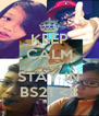 KEEP CALM AND STAY IN BS21 <3 - Personalised Poster A4 size