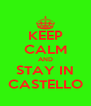 KEEP CALM AND STAY IN CASTELLO - Personalised Poster A4 size