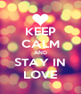 KEEP CALM AND STAY IN LOVE - Personalised Poster A4 size