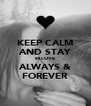 KEEP CALM AND STAY IN LOVE ALWAYS & FOREVER - Personalised Poster A4 size