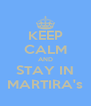 KEEP CALM AND STAY IN MARTIRA's - Personalised Poster A4 size
