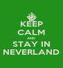 KEEP CALM AND STAY IN NEVERLAND - Personalised Poster A4 size