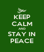 KEEP CALM AND STAY IN PEACE - Personalised Poster A4 size