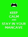 KEEP CALM AND STAY IN YOUR MANCAVE - Personalised Poster A4 size