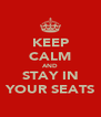KEEP CALM AND STAY IN YOUR SEATS - Personalised Poster A4 size
