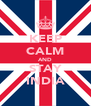 KEEP CALM AND STAY INDIA - Personalised Poster A4 size