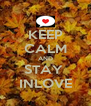 KEEP CALM AND STAY  INLOVE - Personalised Poster A4 size