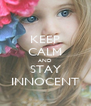 KEEP CALM AND STAY INNOCENT - Personalised Poster A4 size