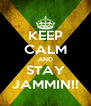 KEEP CALM AND STAY JAMMIN!! - Personalised Poster A4 size