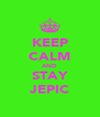 KEEP CALM AND STAY JEPIC - Personalised Poster A4 size
