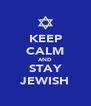 KEEP CALM AND STAY JEWISH - Personalised Poster A4 size