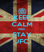 KEEP CALM AND  STAY JFC - Personalised Poster A4 size