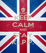 KEEP CALM AND STAY K.I.P.P. - Personalised Poster A4 size