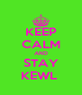 KEEP CALM AND STAY KEWL  - Personalised Poster A4 size