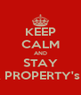KEEP CALM AND STAY L.A PROPERTY's :*:* - Personalised Poster A4 size
