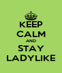 KEEP CALM AND STAY LADYLIKE - Personalised Poster A4 size