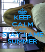 KEEP CALM AND STAY LAME SUMMER - Personalised Poster A4 size