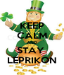 KEEP CALM AND STAY  LEPRIKON - Personalised Poster A4 size