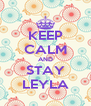 KEEP CALM AND STAY LEYLA - Personalised Poster A4 size