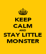 KEEP CALM AND STAY LITTLE MONSTER - Personalised Poster A4 size